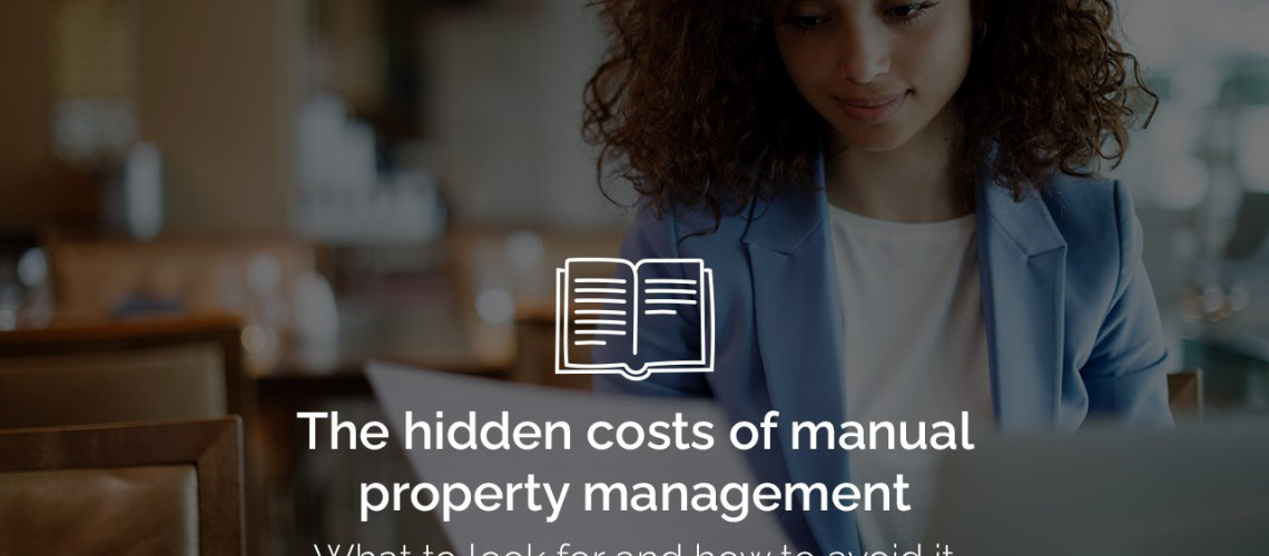 the hidden costs of manual property management what to look for and how to avoid it - The hidden costs of manual property management: What to look for and how to avoid it