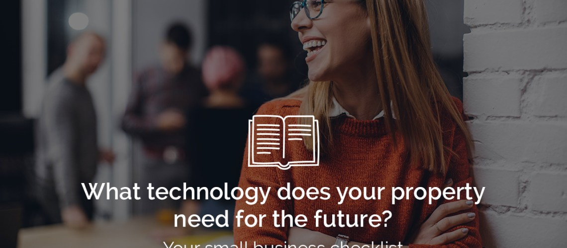 what technology does your property need for the future your small business checklist - What technology does your property need for the future? Your small business checklist