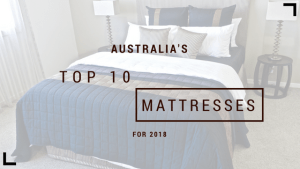 Australia's Top 10 Mattresses for 2018