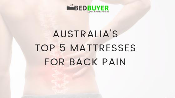 AUSTRALIA TOP 5 MATTRESS FOR BACK PAIN