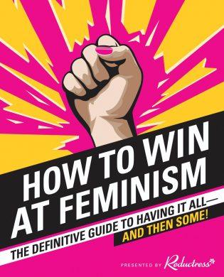 REDUCTRESScover_HowToWinAtFeminism
