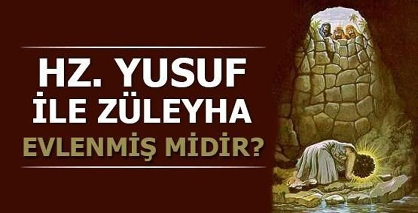 Hz. Yusuf ile Züleyha Nikâh kıymış mıdır? Züleyha Validemizin akıbeti ne oldu