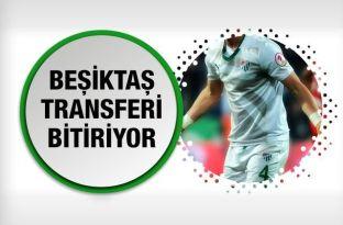 Beşiktaş o transferi bitiriyor!