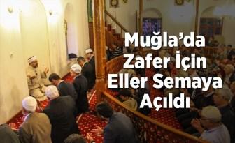 Muğlada Mehmetçik için eller semaya açıldı