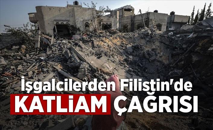 İşgalcilerden Filistin'de katliam çağrısı