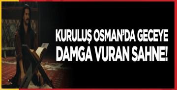 Kuruluş Osman'daki 'Fetih Suresi' sahnesi geceye damga vurdu!