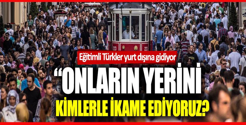 """Nedim Türkmen: """"Yurt dışına giden Türklerin yerini kimlerle ikame ediyoruz?"""""""