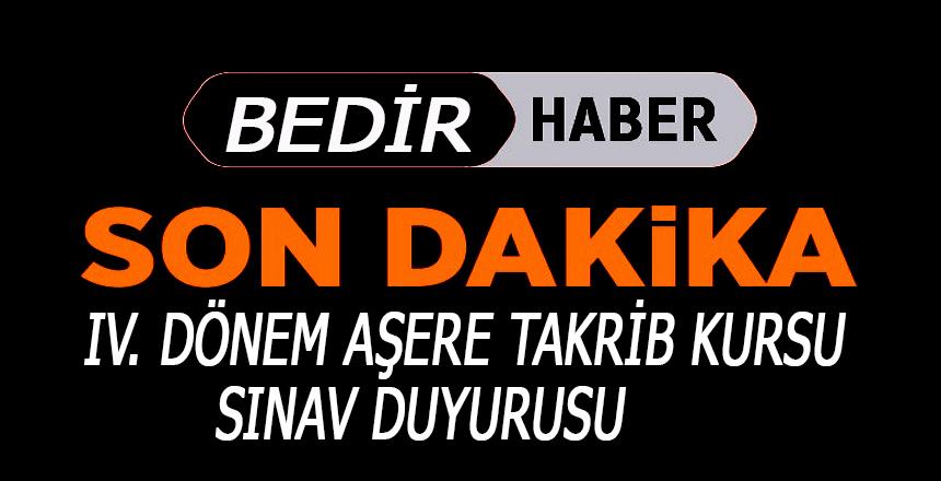 IV. Dönem Aşere Takrib Kursu Sınav Duyurusu