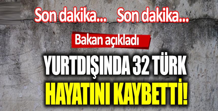 """Mevlüt Çavuşoğlu: """"Yurtdışında 32 Türk hayatını kaybetti"""""""
