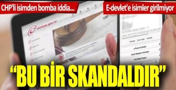 CHP'li Veli Ağbaba'dan flaş iddia: E-devlet'e isimler girilmiyor