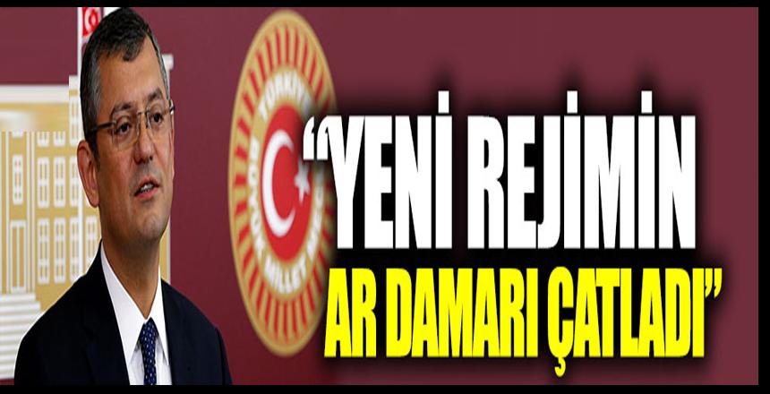"""Özgür Özel: """"Yeni rejimin ar damarı çatladı"""""""