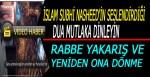 İslam Subhi Nasheedi'n seslendirdiği dua MUTLAKA DİNLEYİN