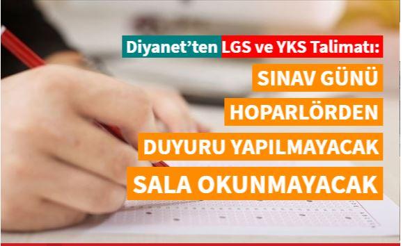 Diyanet'ten LGS ve YKS talimatı: Sınav günü hoparlörden duyuru yapılmayacak, sala okunmayacak