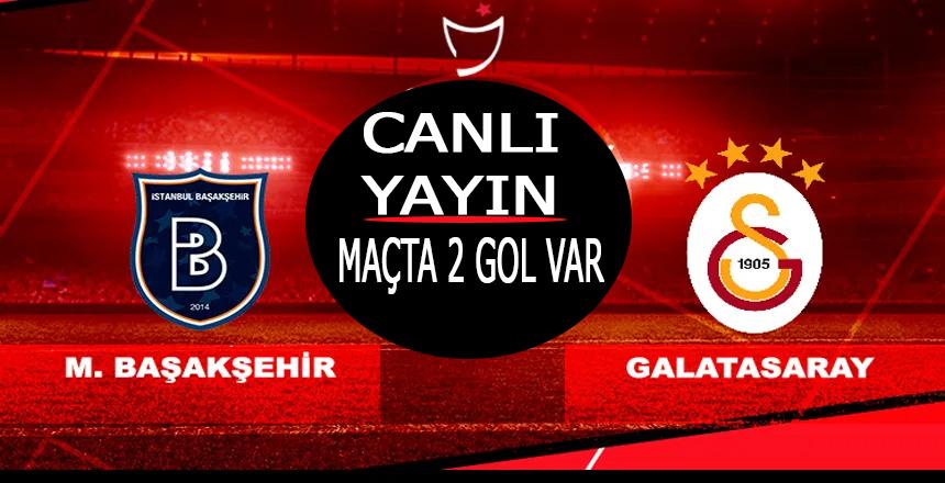 Galatasaray Başakşehir Maçı Canlı Yayın/Maçta 2 gol var