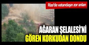 Rize'de vatandaşların zor anları: Ağaran Şelalesi taştı