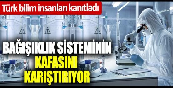 Türk bilim insanları kanıtladı: Bağışıklık sisteminin kafasını karıştırıyor