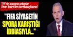 """TFF'nin kararının ardından Ercan Taner'den bomba açıklama! """"FIFA siyasetin spora karıştığı iddiasıyla."""