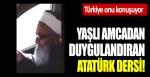 Türkiye onu konuşuyor: Yaşlı amcadan duygulandıran Atatürk dersi!