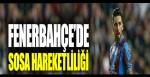 Fenerbahçe'de Sosa hareketliliği