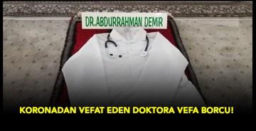 Koronadan Vefat Eden Doktora Vefa Borcu!