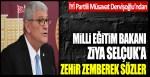 Müsavat Dervişoğlu'ndan Milli Eğitim Bakanı Ziya Selçuk'a zehir zemberek sözler