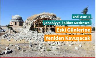 Yedi asırlık Şahabiyye-i Kübra Medresesi eski günlerine yeniden kavuşacak