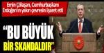 Emin Çölaşan Erdoğan'ın yakın çevresini işaret etti! Bu bir skandaldır