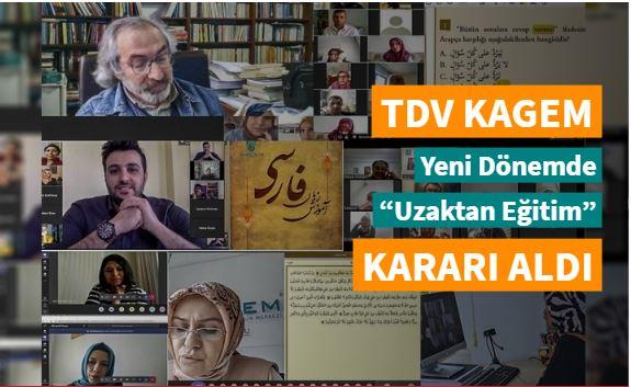 """TDV KAGEM, yeni dönemde """"Uzaktan Eğitim"""" kararı aldı"""
