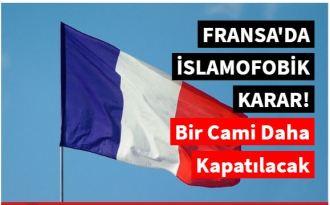 Fransa'da islamofobik karar! Bir cami daha kapatılacak
