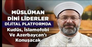 Müslüman dini liderler, Diyanet öncülüğünde çevirim içi olarak bir araya geliyor