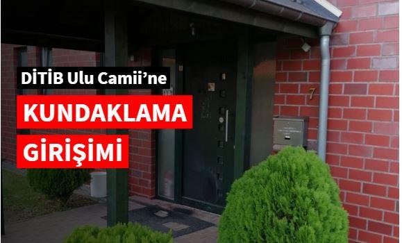 DİTİB Ulu Camii'ne kundaklama girişimi