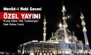 Mevlid-i Nebi Gecesi Özel Yayını – Kuzey Kıbrıs Türk Cumhuriyeti Hala Sultan Camii