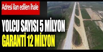 Yolcu sayısı 5 milyon garanti 12 milyon. Çukurova Havaalanı'nda adresi ilan edilen ihale