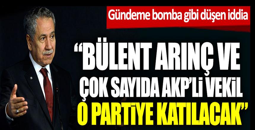 Gündeme bomba gibi düşen iddia! Bülent Arınç ve çok sayıda AKP'li vekil o partiye katılacak