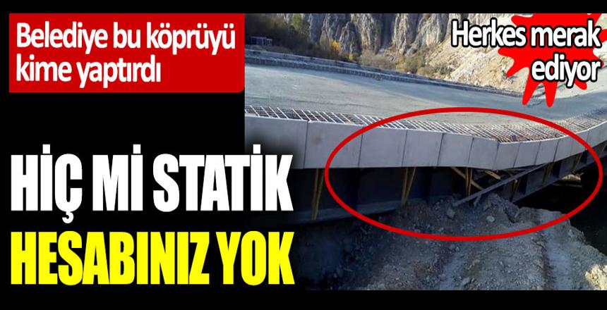 Hiç mi statik hesabınız yok? Samsun Belediyesi bu köprüyü kime yaptırdı. Herkes merak ediyor