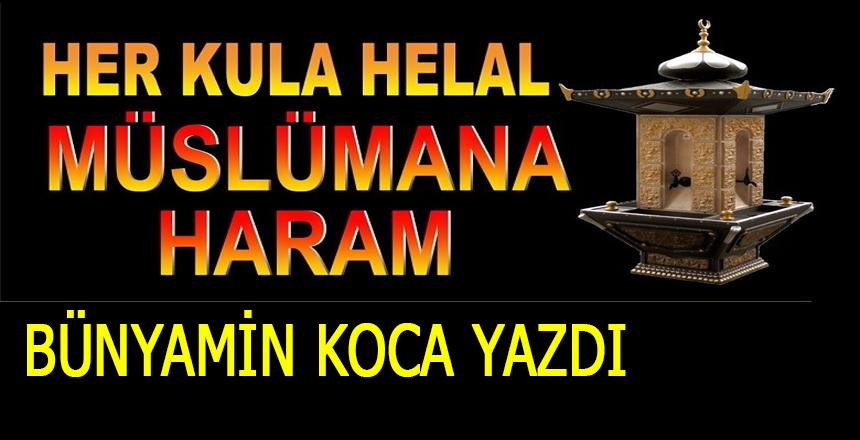 Her Kula Helal, Müslüman'a Haram