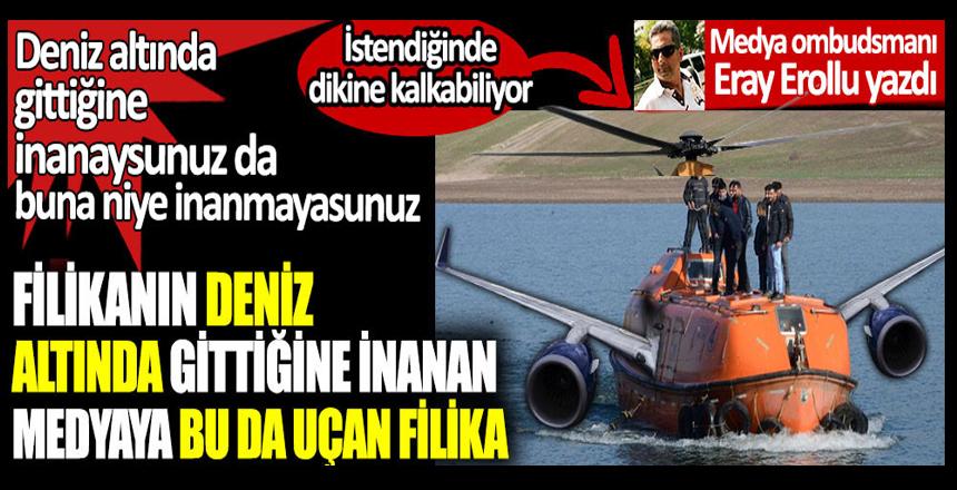 Filikanın deniz altında gittiğine inanan medya bu da uçan filika.