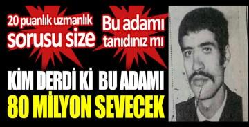 Kim derdi ki Kemal Sunal'ı 80 milyon sevecek