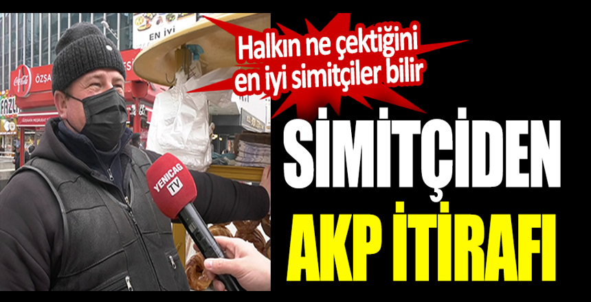 Simitçiden AKP itirafı