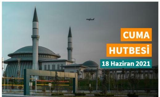 """18 Haziran 2021 tarihli Diyanet Cuma hutbesi """"Müslüman Şahsiyeti"""""""