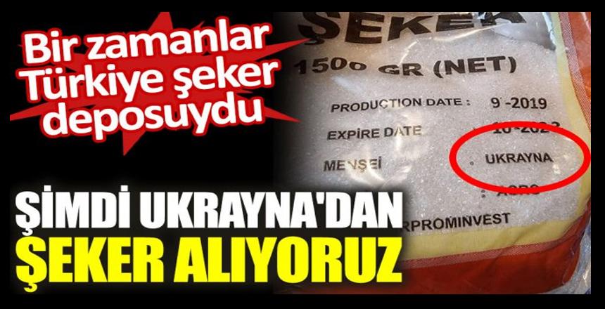 Bir zamanlar Türkiye şeker deposuydu. Şimdi Ukrayna'dan şeker alıyoruz