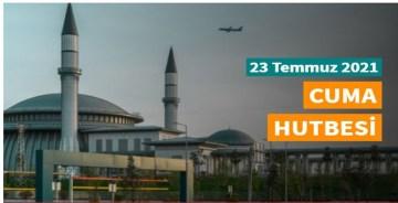 """23 Temmuz 2021 tarihli Diyanet Cuma hutbesi """"Müslüman'ın Müslüman Üzerindeki Hakları"""""""