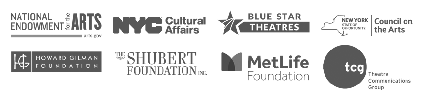 an assortment of logos: NEA, NYC Cultural Affairs, Blue Star Theatres, NY Council on the Arts, Howard Gilman, Shubert Foundation, MetLife Foundation, TCG
