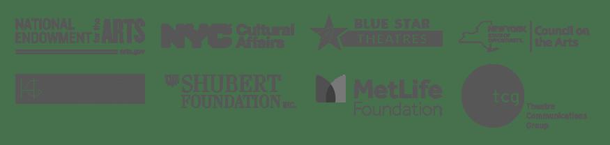 an assortment of logos: NEA, NYC Cultural Affairs, Blue Star Theatres, NY Council on the Arts, Howard Gilman, Shubert Foundation, MetLife Foundation, TCG