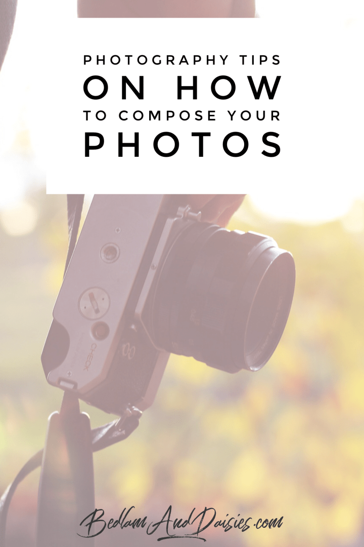 Photography Tips on how to compose your photos