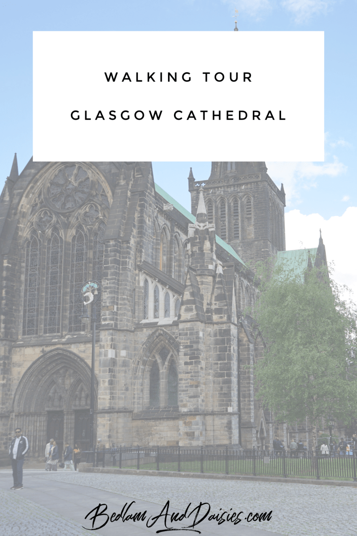 Walking Tour Glasgow Cathedral