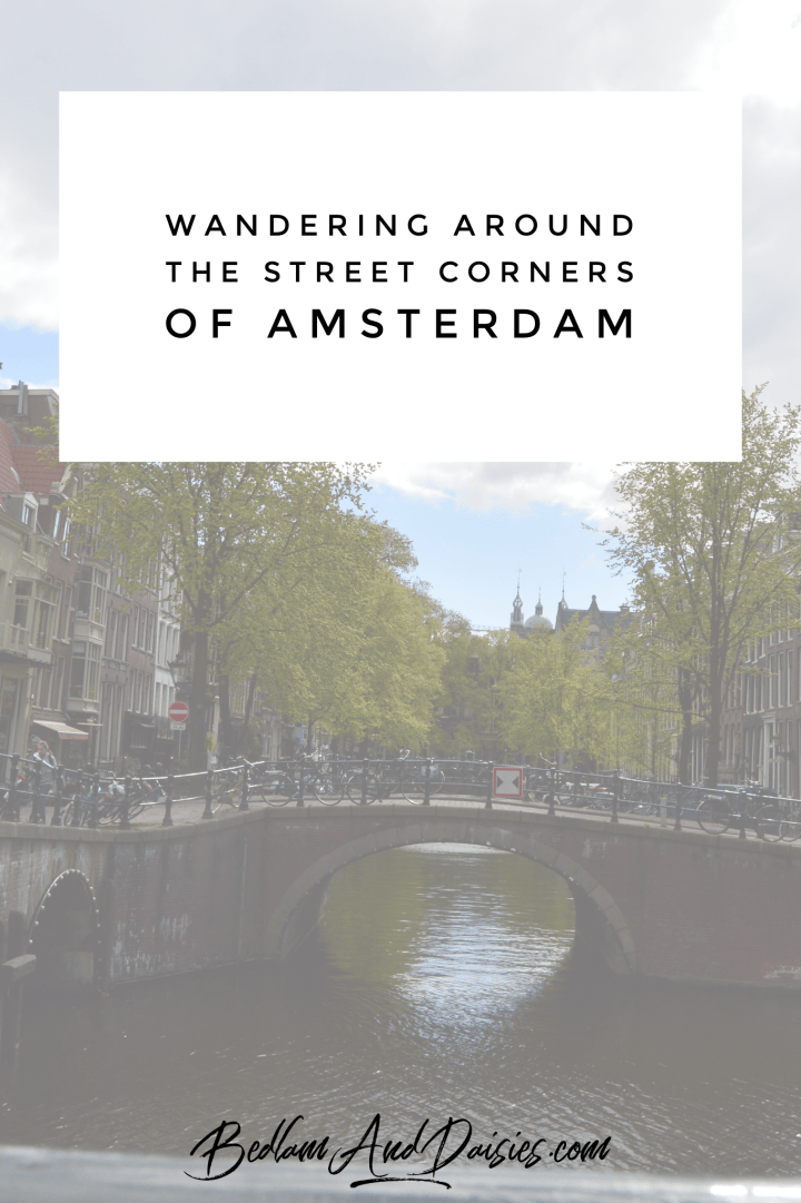 Wandering Around the Street Corners of Amsterdam