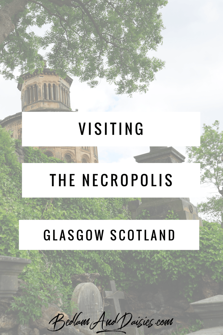 Visiting the Necropolis Glasgow Scotland