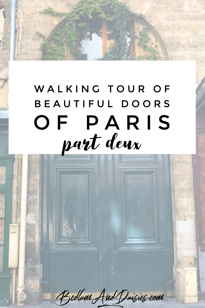 Walking Tour of Beautiful Doors of Paris part deus