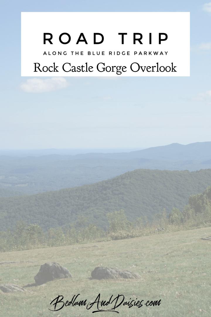 Road trip along the Blue Ridge Parkway Rock Castle Gorge Overlook